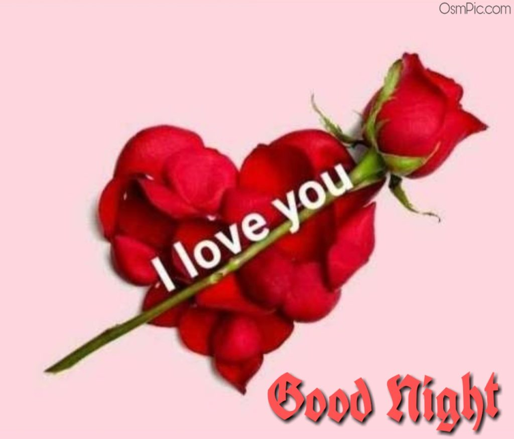 Awesome I love you good night pic