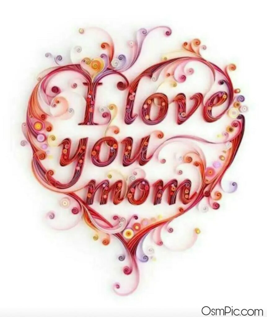 I love you mom Whatsapp Dp Pic Download