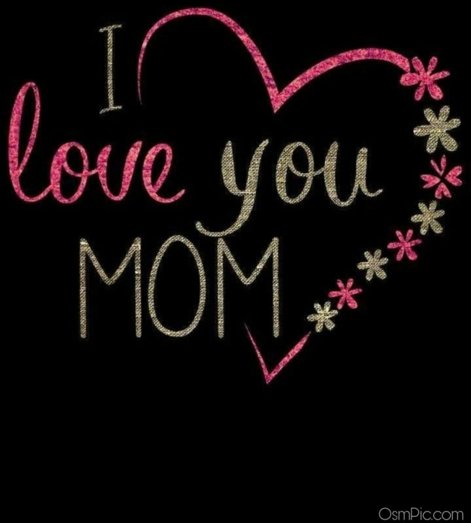 I love my mom Dp pic for family group images for whatsapp