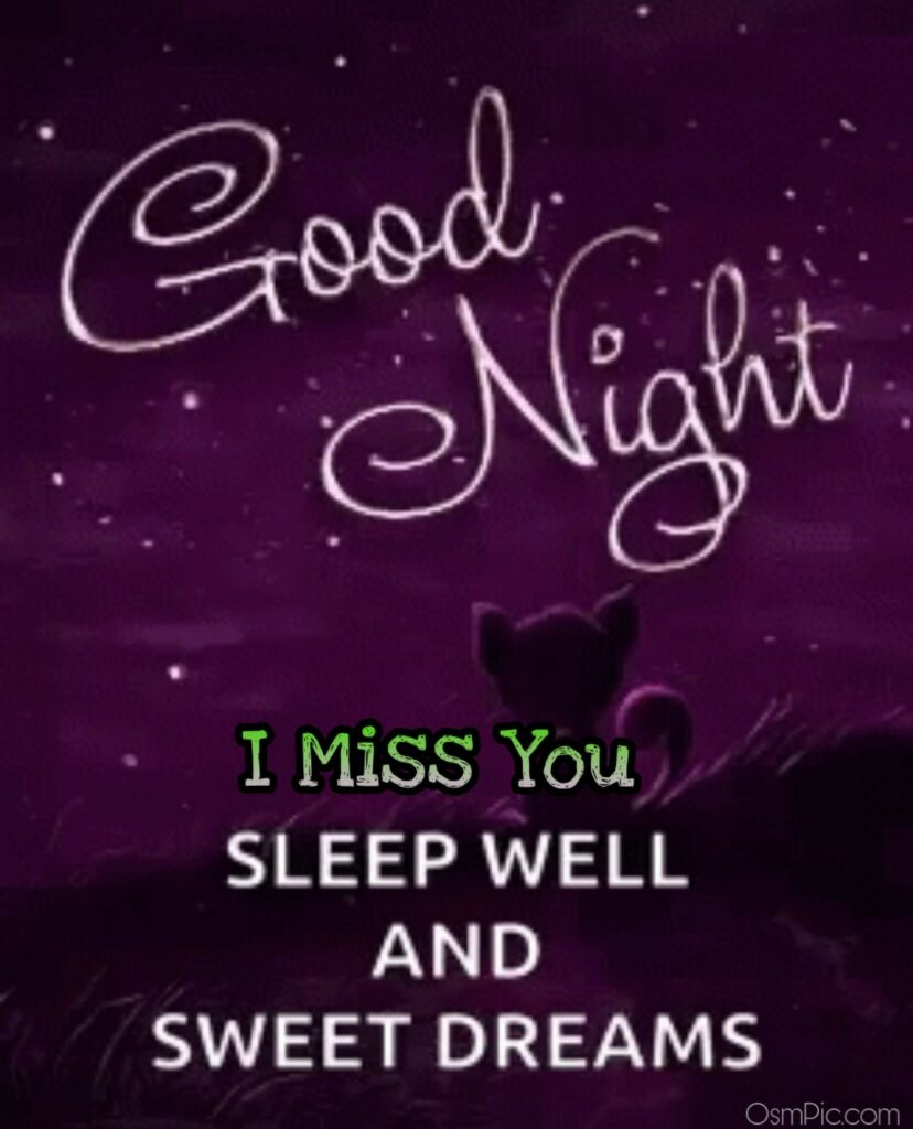 I miss you good Night sweet Dreams picture